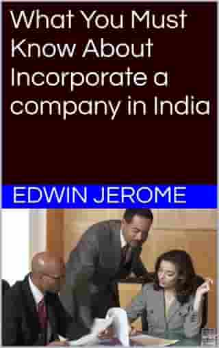 What You Must Know About Incorporate a Company in India