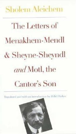 Book Letters of Menakhem-Mendl and Sheyne-Sheyndl and Motl, the Cantor's Son by Aleichem, Sholem