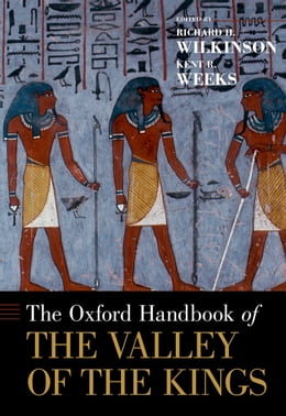 Book The Oxford Handbook of the Valley of the Kings by Richard H. Wilkinson