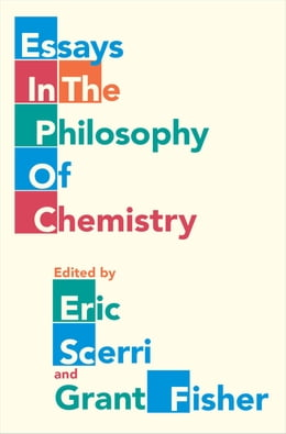 Book Essays in the Philosophy of Chemistry by Eric Scerri