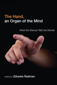The Hand, an Organ of the Mind: What the Manual Tells the Mental