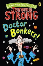 Doctor Bonkers! by Jeremy Strong
