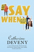 Say When by Catherine Deveny
