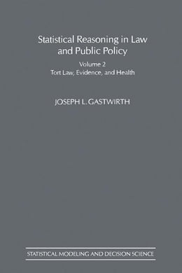 Book Statistical Reasoning in Law and Public Policy: Tort Law, Evidence and Health by Gastwirth, Joseph L.