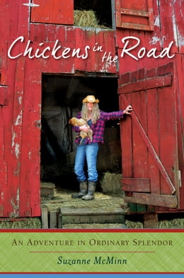 Book Chickens in the Road: An Adventure in Ordinary Splendor by Suzanne McMinn