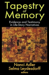 Tapestry of Memory: Evidence and Testimony in Life-Story Narratives