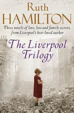 Book The Liverpool Trilogy: Mersey View, That Liverpool Girl, Lights of Liverpool by Ruth Hamilton