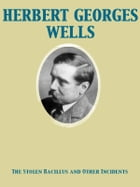 The Stolen Bacillus and Other Incidents by Herbert George Wells
