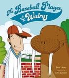 The Baseball Player and the Walrus