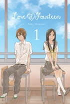 Love at Fourteen, Vol. 1 by Fuka Mizutani