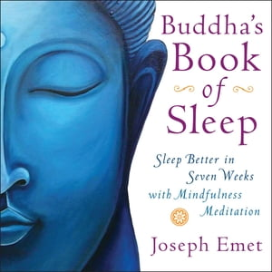 Buddha's Book of Sleep Sleep Better in Seven Weeks with Mindfulness Meditation