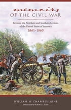 Memoirs of the Civil War: Between the Northern and Southern Sections of the United States of…