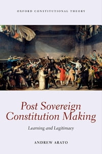 Post Sovereign Constitution Making: Learning and Legitimacy