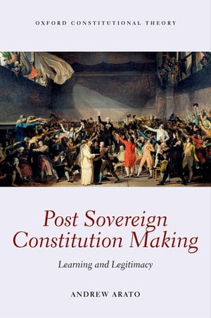 Post Sovereign Constitution Making Learning and Legitimacy