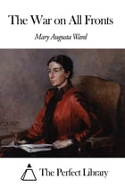 The War on All Fronts by Mary Augusta Ward
