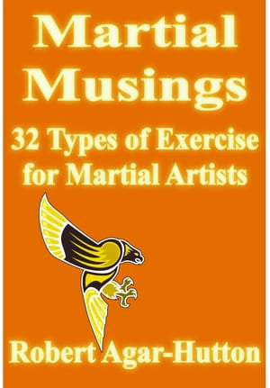 Martial Musings: 32 Types of Exercise for Martial Artists