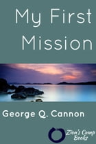 My First Mission by George Q. Cannon