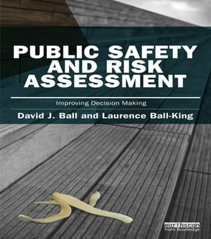 Public Safety and Risk Assessment Improving Decision Making