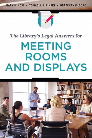 The Library?s Legal Answers for Meeting Rooms and Displays