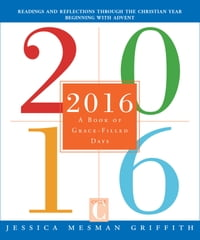 2016: A Book of Grace-Filled Days