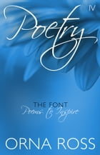Poetry IV: The Font: Poems to Inspire by Orna Ross