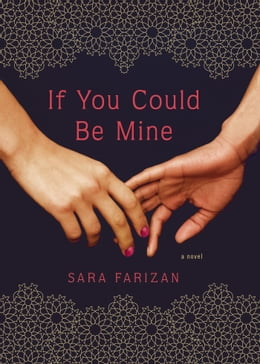 Book If You Could Be Mine by Sara Farizan