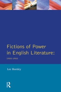 Fictions of Power in English Literature: 1900-1950