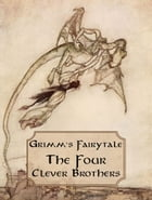 The Four Clever Brothers by Grimm's Fairytale