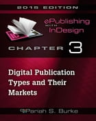 Chapter 3: Digital Publication Types and Their Markets by Pariah S. Burke