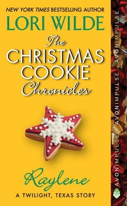Book The Christmas Cookie Chronicles: Raylene: A Twilight, Texas Story by Lori Wilde