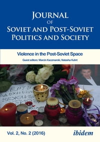 Journal of Soviet and Post-Soviet Politics and Society: 2016/2: Violence in the Post-Soviet Space