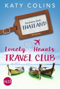 Nächster Halt: Thailand: The Lonely Hearts Travel Club