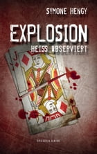 Explosion: Heiß abserviert by Symone Hengy