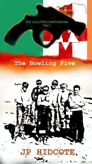 The Bowling Five: The Coulter Confessions, #1