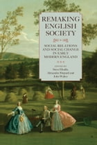 Remaking English Society: Social Relations and Social Change in Early Modern England