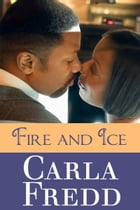 Fire And Ice by Carla Fredd