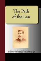 The Path Of The Law And The Common Law by Oliver Wendell Holmes