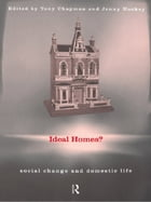 Ideal Homes?: Social Change and the Experience of the Home