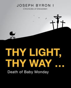 Thy Light, Thy Way …: Death of Baby Monday