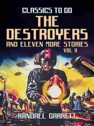 The Destroyers and eleven more Stories Vol II