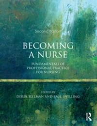 Becoming a Nurse: Fundamentals of Professional Practice for Nursing