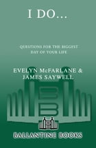 I Do...: Questions for the Biggest Day of Your Life by Evelyn McFarlane