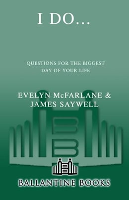 Book I Do...: Questions for the Biggest Day of Your Life by Evelyn McFarlane
