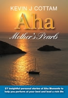 Aha, Mother's Pearls by Kevin J Cottam