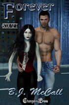 Forever: Box Set by B.J. McCall