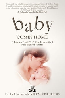 Baby Comes Home: A Parents' Guide to a Healthy and Well First Eighteen Months