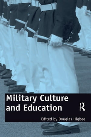 Military Culture and Education Current Intersections of Academic and Military Cultures