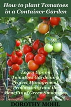 How to Plant Tomatoes in a Container Garden by Dorothy Mohl
