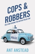 Cops and Robbers: The History of the British Police Car d372d87b-19ad-434a-a091-990220f5d6a1