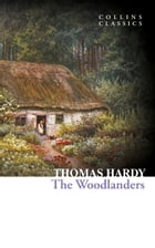 The Woodlanders (Collins Classics) by Thomas Hardy